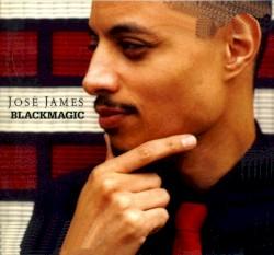 Blackmagic by José James