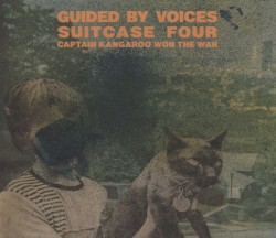 Suitcase 4 : Captain Kangaroo Won the War by Guided by Voices