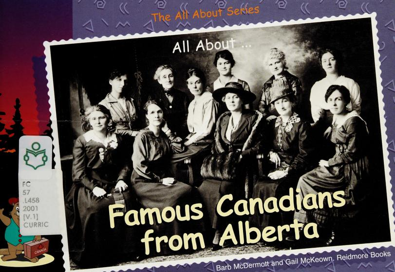 All about ... famous Canadians by Barb McDermott