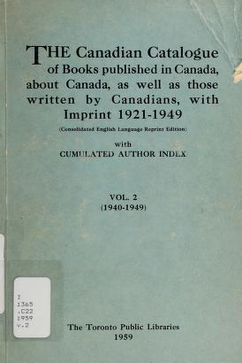 Cover of: The Canadian catalogue of books published in Canada, about Canada, as well as those written by Canadians | Toronto Public Libraries.
