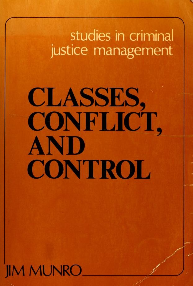 Classes, conflict, and control by [compiled by] Jim Munro.