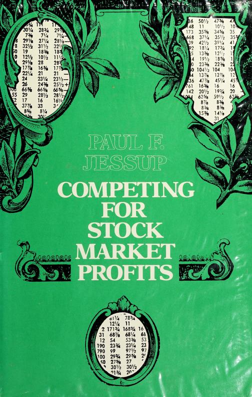 Competing for stock market profits by Paul F. Jessup