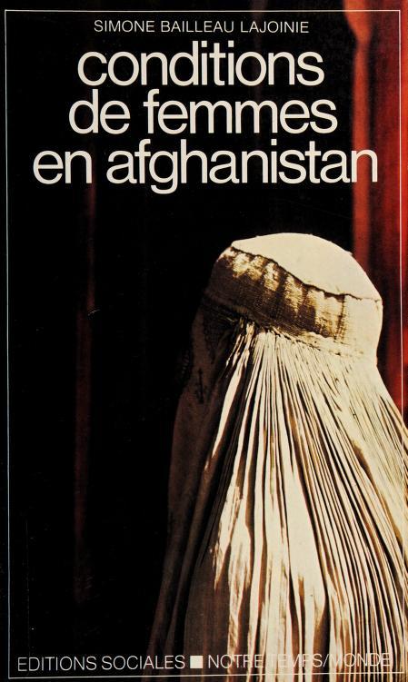 Conditions de femmes en Afghanistan by Simone Bailleau Lajoinie