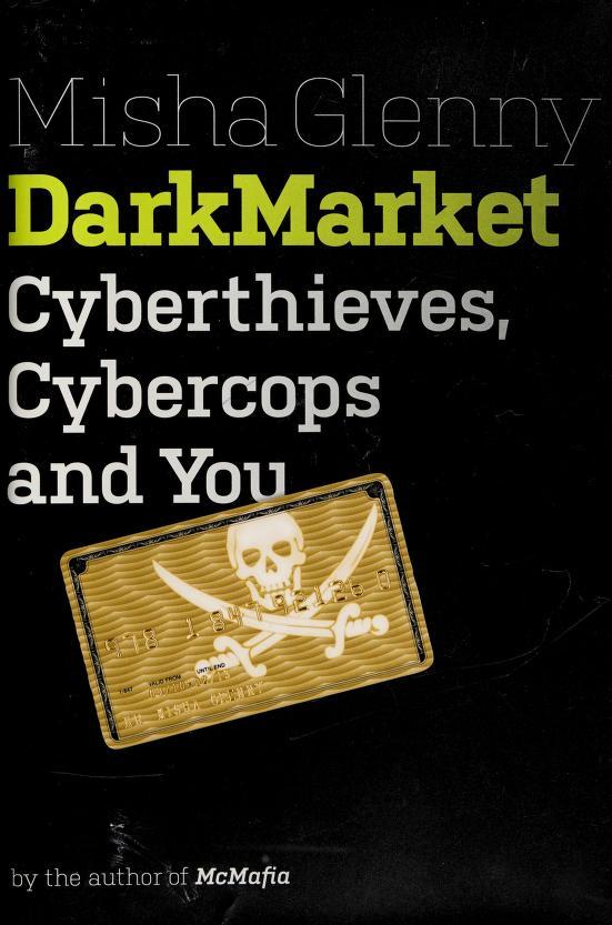 DarkMarket by Misha Glenny