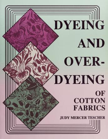 Cover of: Dyeing & overdyeing of cotton fabrics | Judy Mercer Tescher