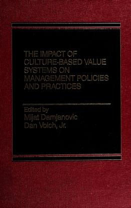 Cover of: The Impact of culture-based value systems on management policies and practices   edited by Mijat Damjanovic, Dan Voich, Jr.