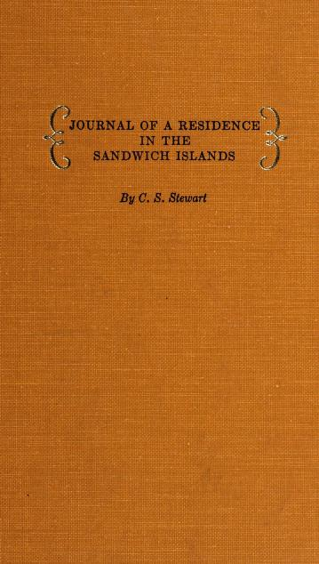 Journal of a residence in the Sandwich Islands, during the years, 1823, 1824, and 1825 by Charles Samuel Stewart