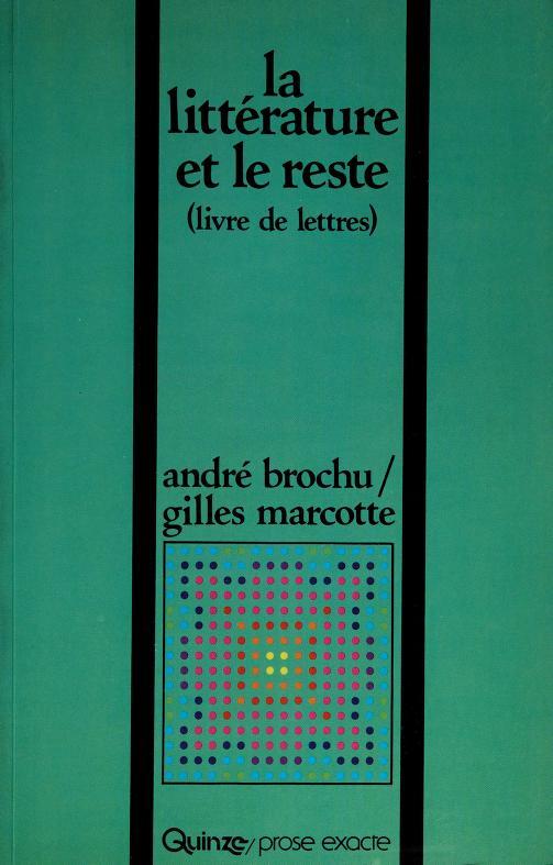 La littérature et le reste by André Brochu