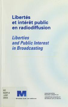 Cover of: Libertés et intérêt public en radiodiffusion = | [coordination, Daniel Giroux et Florian Sauvageau ; traduction, Jean-Pierre Fournier].