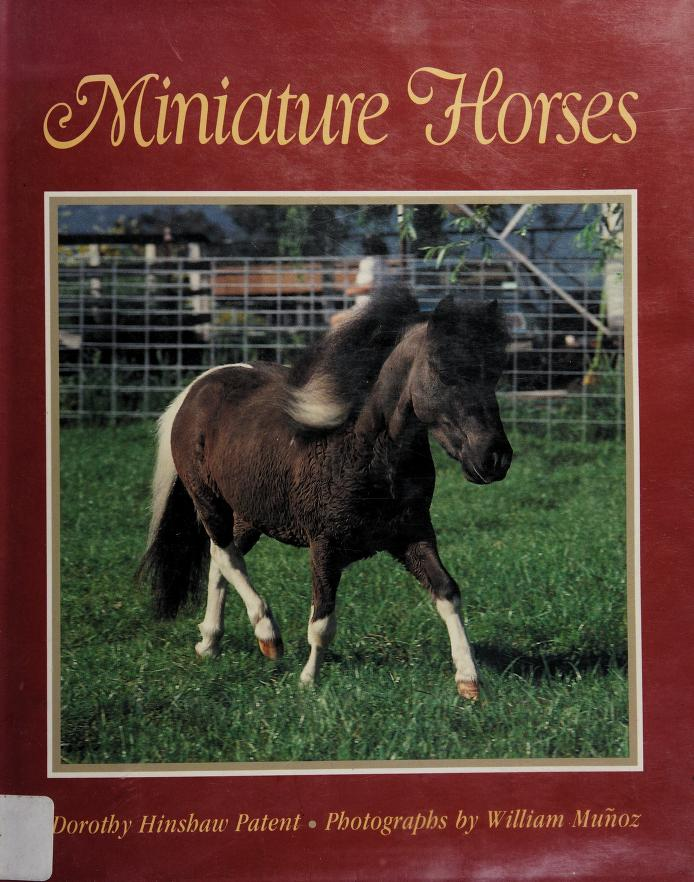 Miniature horses by Dorothy Hinshaw Patent