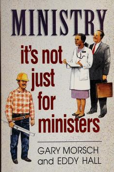 Cover of: Ministry is not just for ministers | Gary Morsch