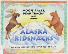 Cover of: Moose racks, bear tracks and other Alaska kidsnacks | Alice Bugni
