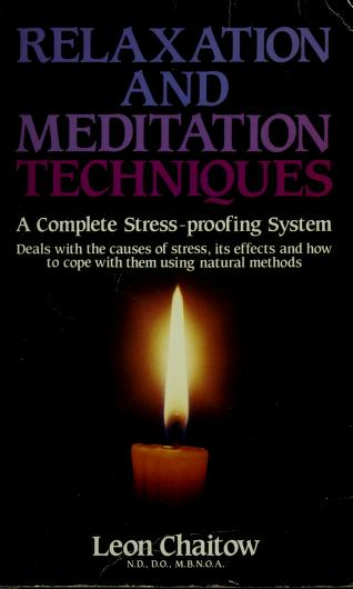 Relaxation and Meditation Techniques by Leon Chaitow
