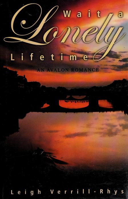 Wait a lonely lifetime by Leigh Verrill-Rhys