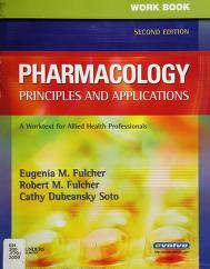 Cover of: Workbook for Pharmacology: Principles and Applications | Eugenia M. Fulcher, Robert M. Fulcher, Cathy Dubeansky Soto